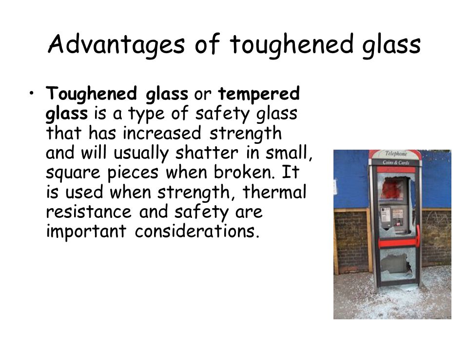 Advantages of toughened glass
