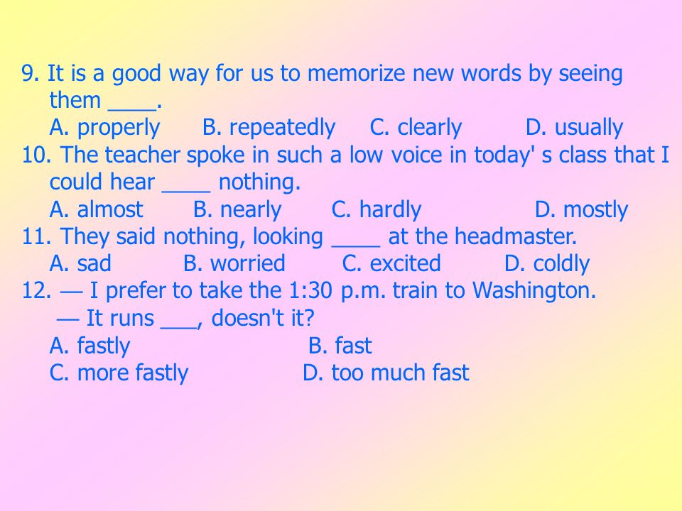 9. It is a good way for us to memorize new words by seeing
