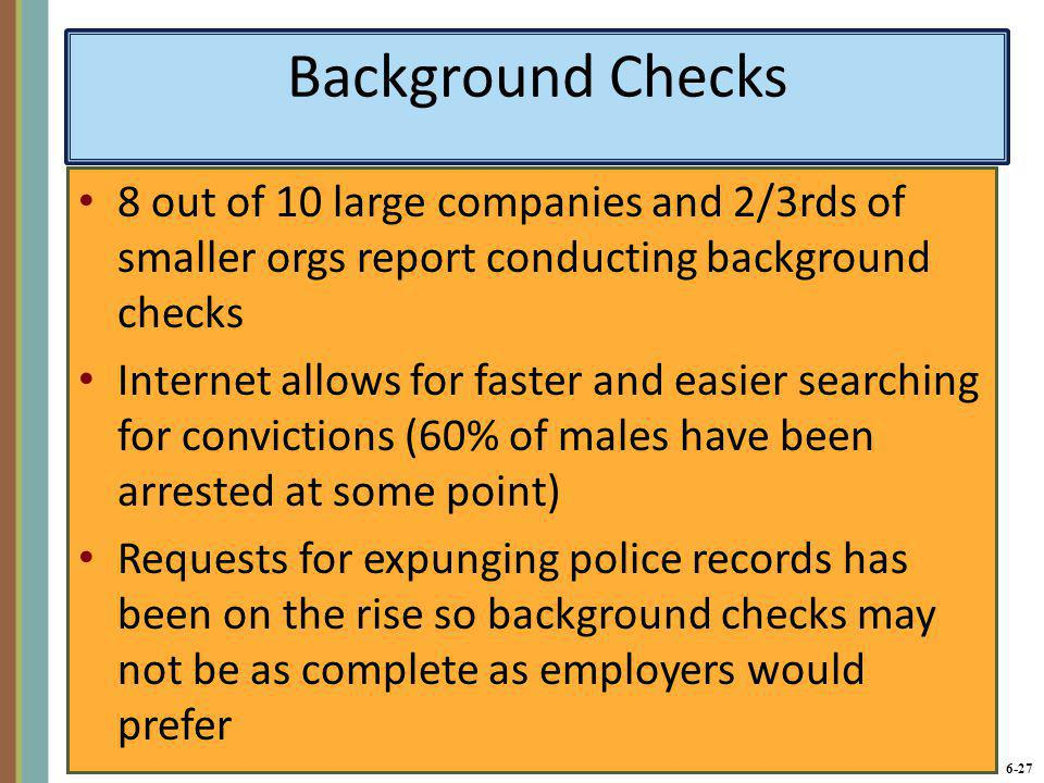 Background Checks 8 out of 10 large companies and 2/3rds of smaller orgs report conducting background checks.