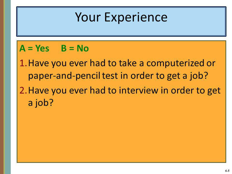 Your Experience A = Yes B = No