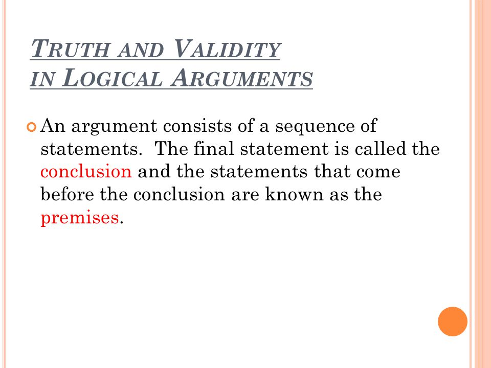Truth and Validity in Logical Arguments