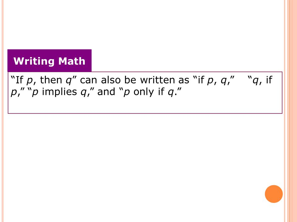 If p, then q can also be written as if p, q, q, if p, p implies q, and p only if q.