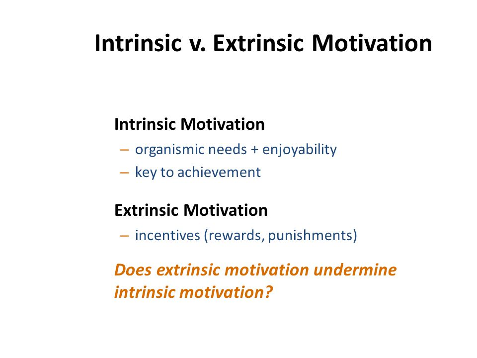 Intrinsic v. Extrinsic Motivation