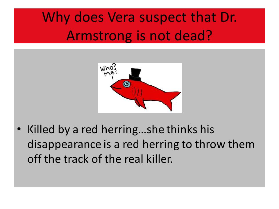 Why does Vera suspect that Dr. Armstrong is not dead