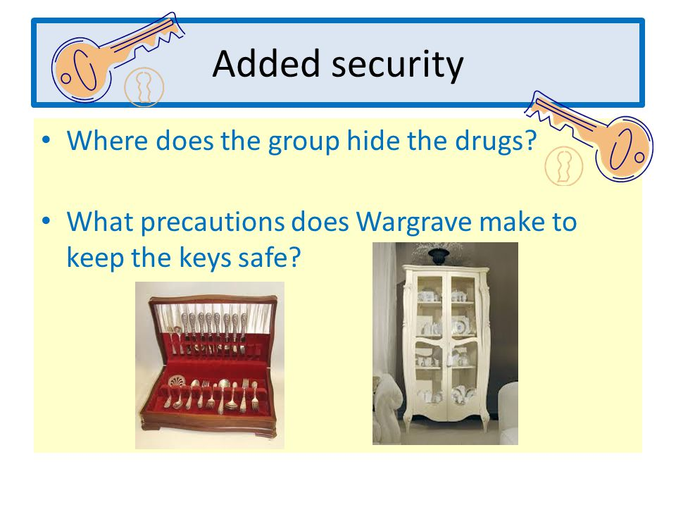 Added security Where does the group hide the drugs