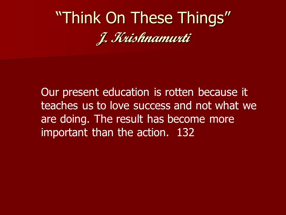 Think On These Things J. Krishnamurti