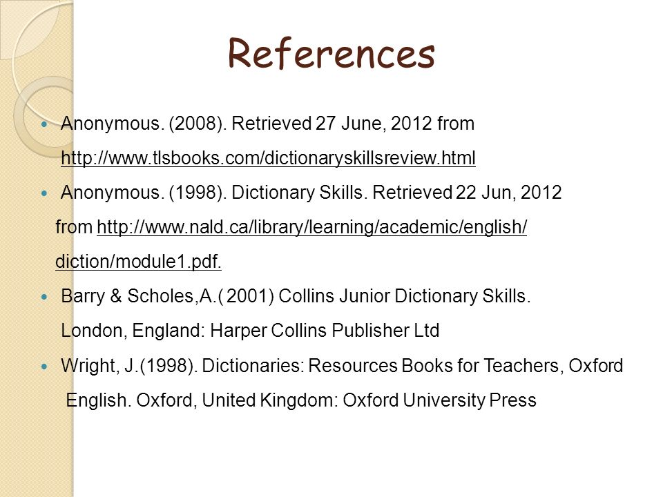 References Anonymous. (2008). Retrieved 27 June, 2012 from