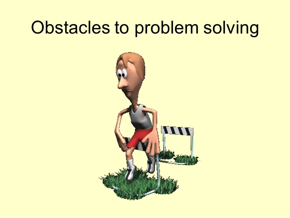 Obstacles to problem solving