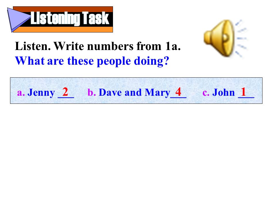 Listening Task Listen. Write numbers from 1a.
