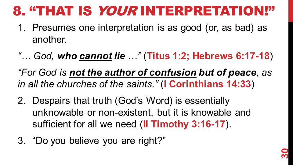 8. That is your interpretation!