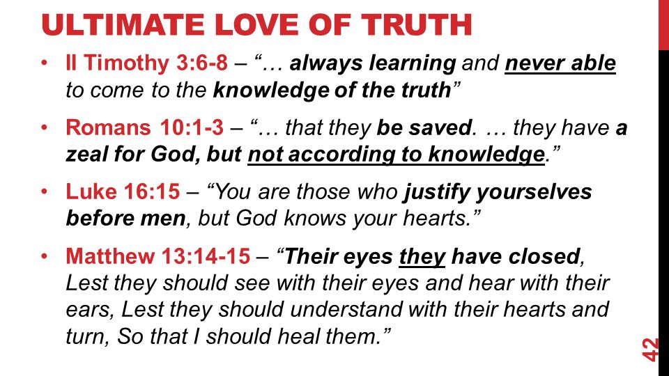 Ultimate Love of Truth II Timothy 3:6-8 – … always learning and never able to come to the knowledge of the truth
