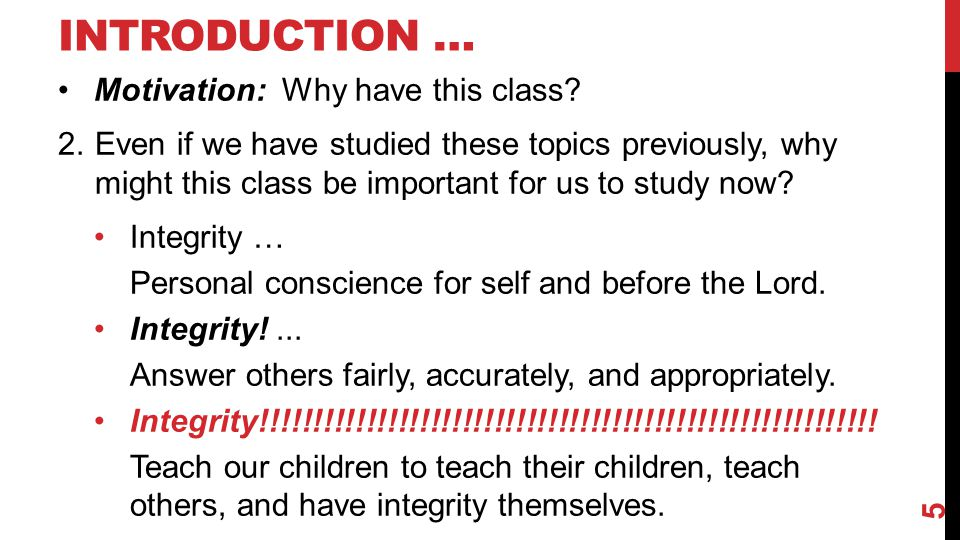 Introduction … Motivation: Why have this class