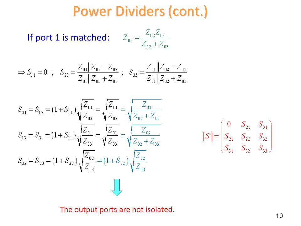 Power Dividers (cont.) If port 1 is matched: