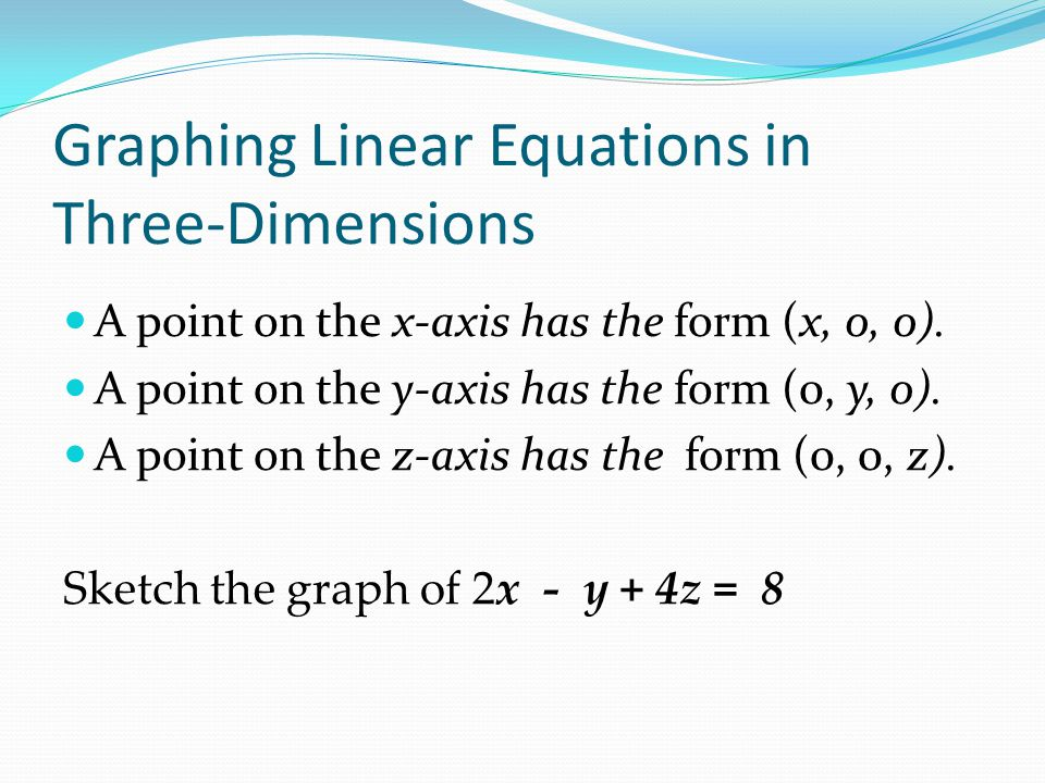 Graphing Linear Equations in Three-Dimensions
