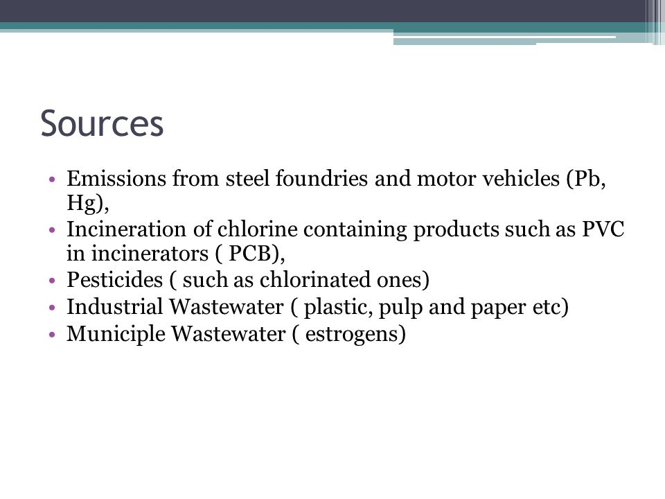 Sources Emissions from steel foundries and motor vehicles (Pb, Hg),
