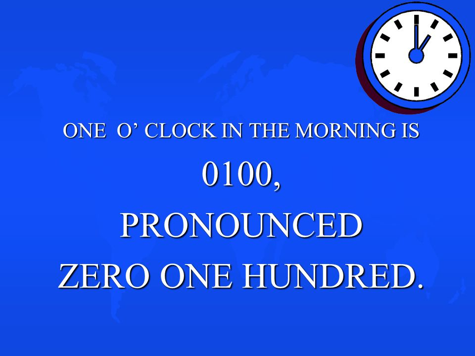 ONE O' CLOCK IN THE MORNING IS