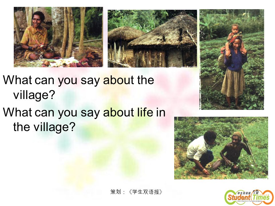 What can you say about the village