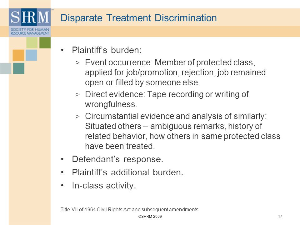 Adverse Impact And Disparate Treatment Two Types Of Discrimination Ppt Download In a disparate treatment case, the employee is claiming that the employer treated her differently than other employees who were in a similar situation. adverse impact and disparate treatment