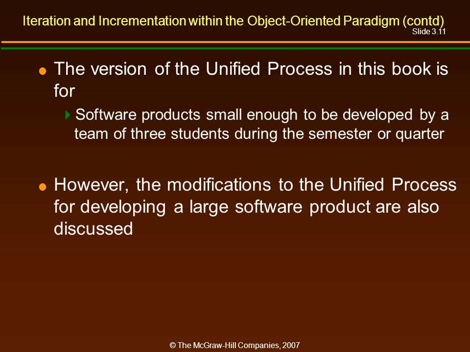 The version of the Unified Process in this book is for