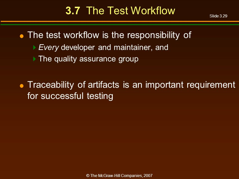 3.7 The Test Workflow The test workflow is the responsibility of