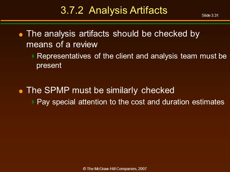 3.7.2 Analysis Artifacts The analysis artifacts should be checked by means of a review.