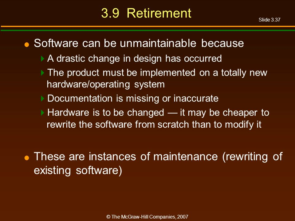 3.9 Retirement Software can be unmaintainable because