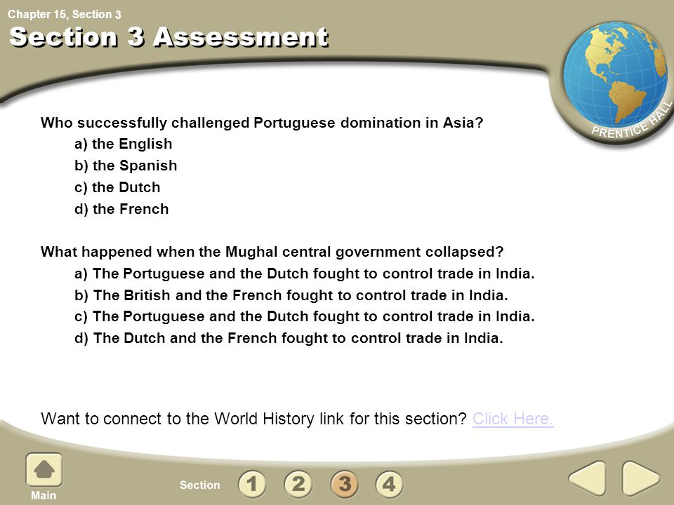 3 Section 3 Assessment. Who successfully challenged Portuguese domination in Asia a) the English.