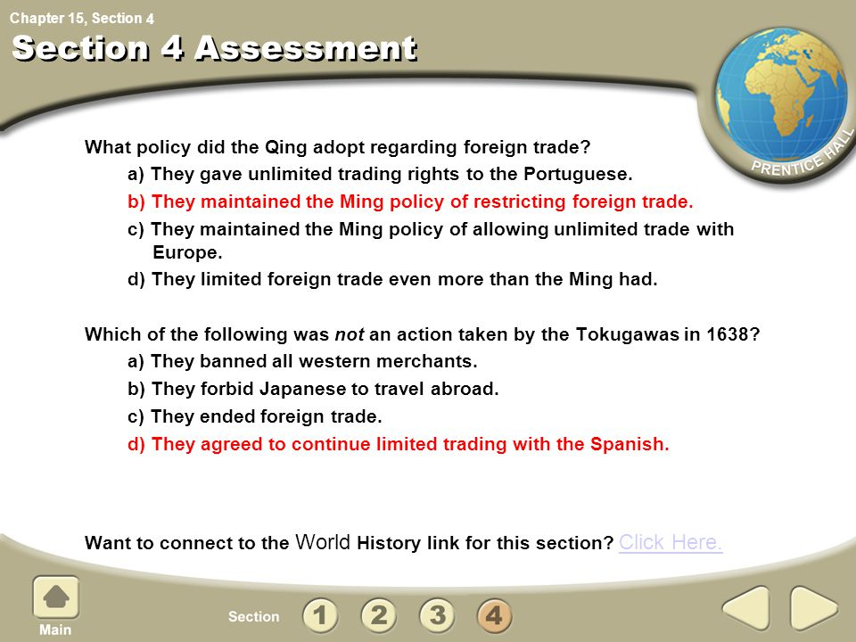 4 Section 4 Assessment. What policy did the Qing adopt regarding foreign trade a) They gave unlimited trading rights to the Portuguese.