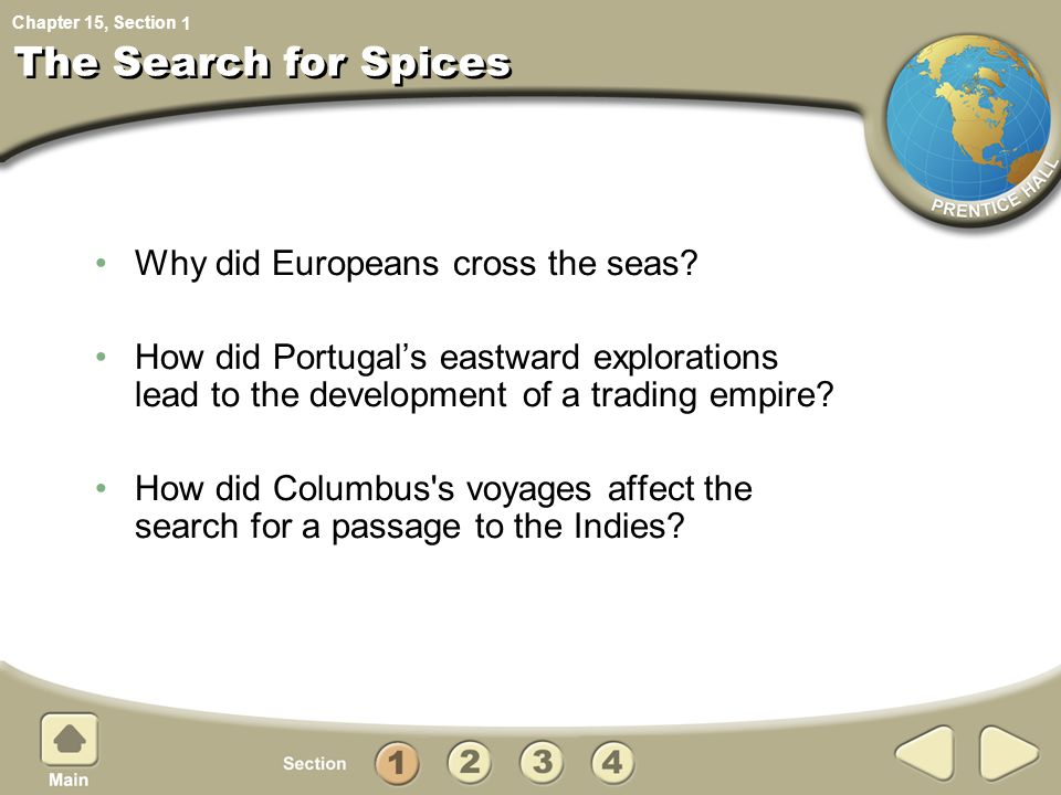 The Search for Spices Why did Europeans cross the seas