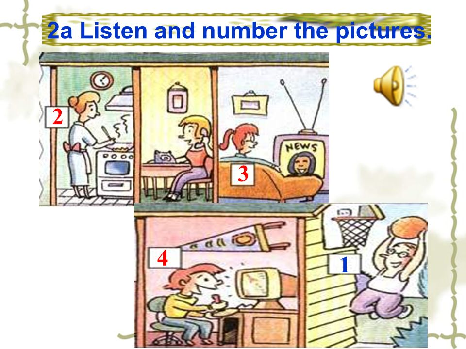 2a Listen and number the pictures.