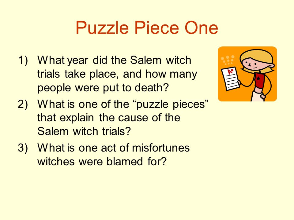 Puzzle Piece One What year did the Salem witch trials take place, and how many people were put to death