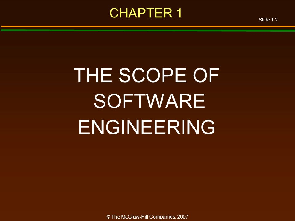 CHAPTER 1 THE SCOPE OF SOFTWARE ENGINEERING