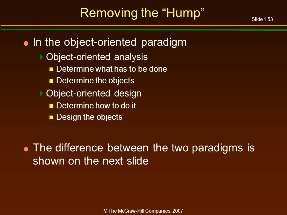 Removing the Hump In the object-oriented paradigm