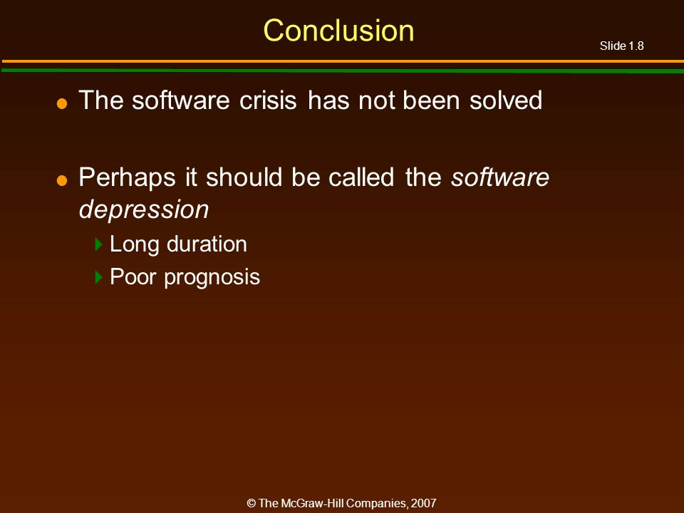 Conclusion The software crisis has not been solved