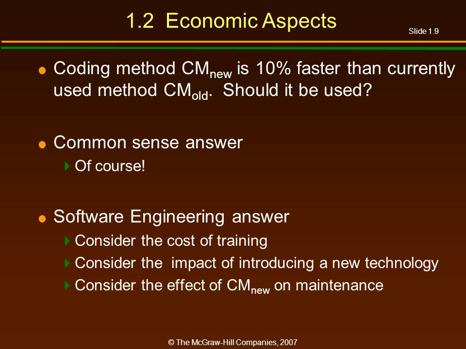 1.2 Economic Aspects Coding method CMnew is 10% faster than currently used method CMold. Should it be used
