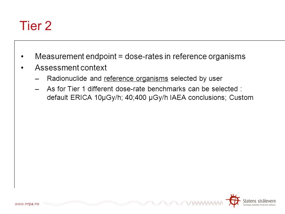 Tier 2 Measurement endpoint = dose-rates in reference organisms