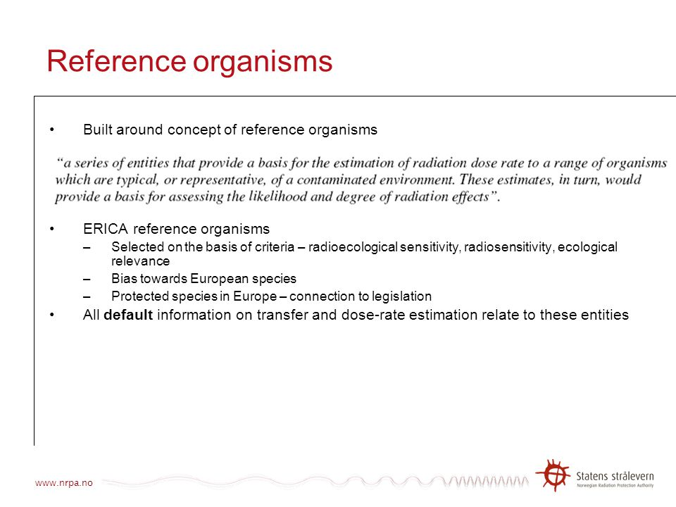 Reference organisms Built around concept of reference organisms