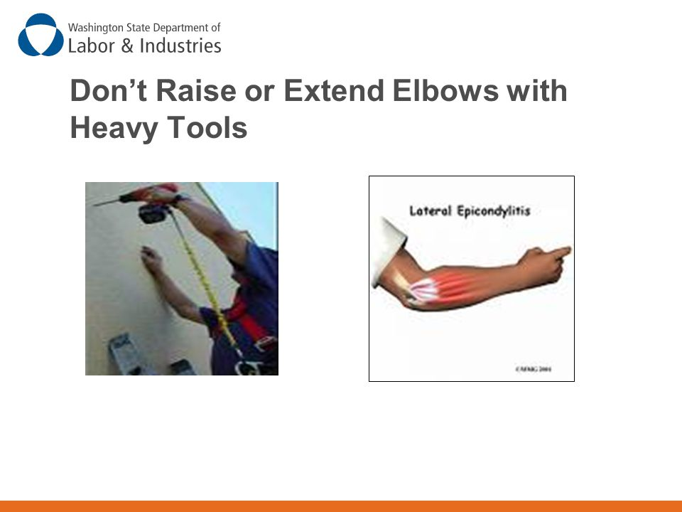 Don't Raise or Extend Elbows with Heavy Tools