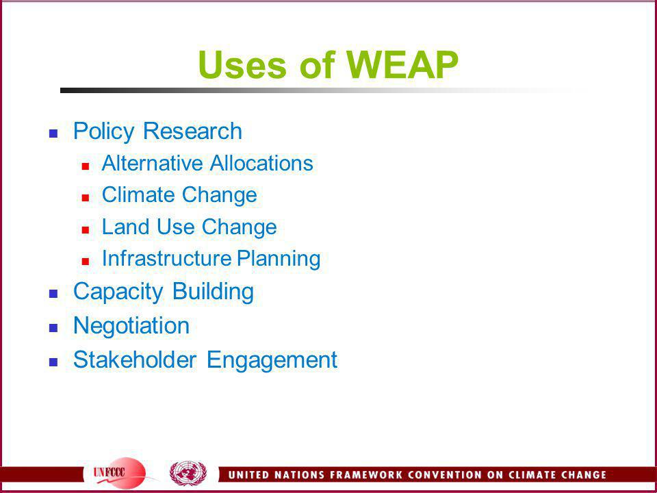 Uses of WEAP Policy Research Capacity Building Negotiation