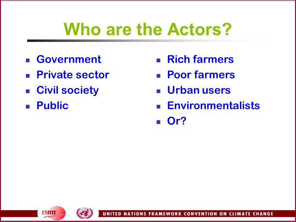 Who are the Actors Government Private sector Civil society Public