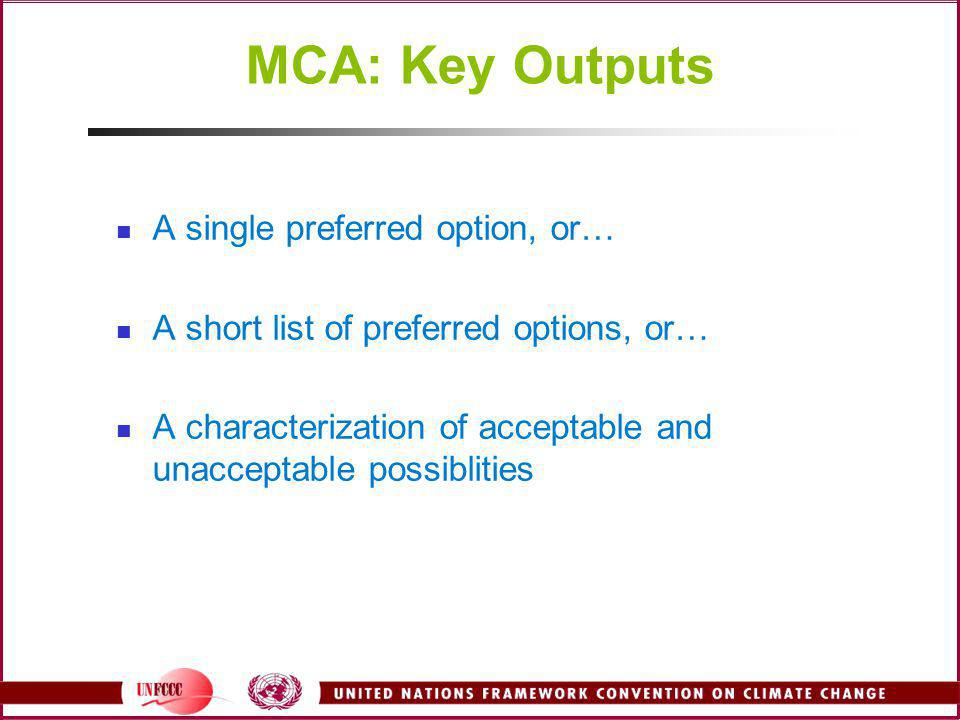MCA: Key Outputs A single preferred option, or…