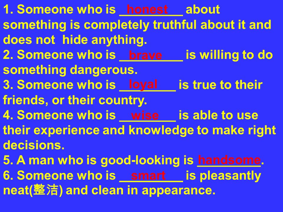 1. Someone who is _________ about something is completely truthful about it and does not hide anything.
