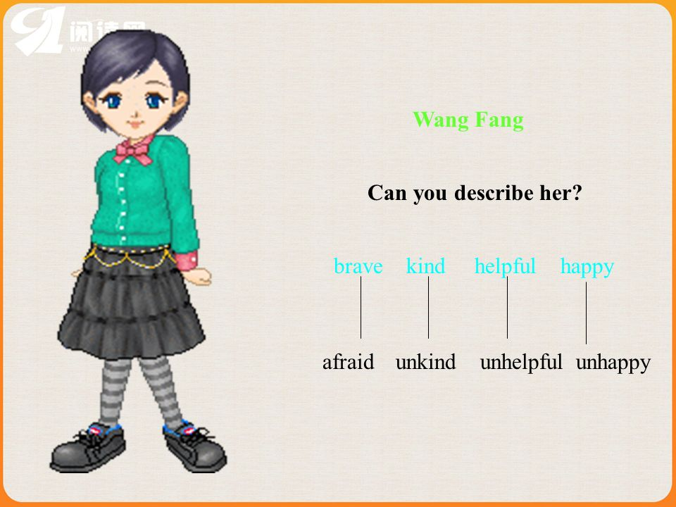 Wang Fang Can you describe her brave kind helpful happy afraid unkind unhelpful unhappy