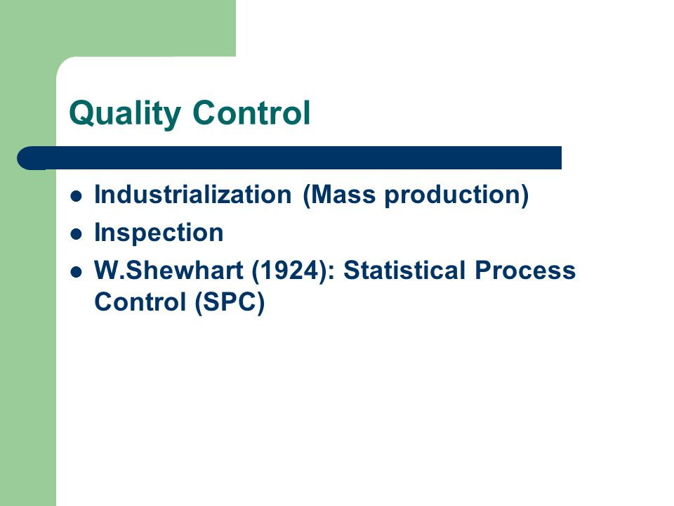 Quality Control Industrialization (Mass production) Inspection