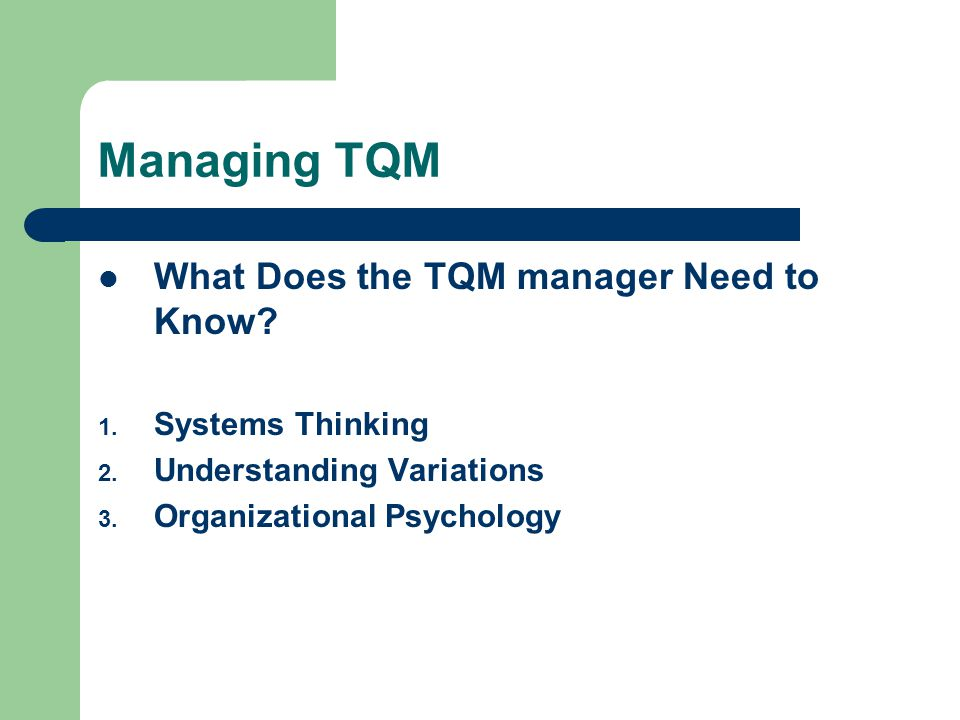 Managing TQM What Does the TQM manager Need to Know Systems Thinking