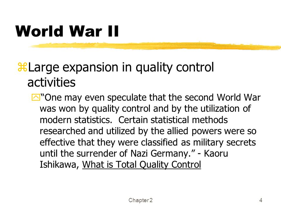 World War II Large expansion in quality control activities