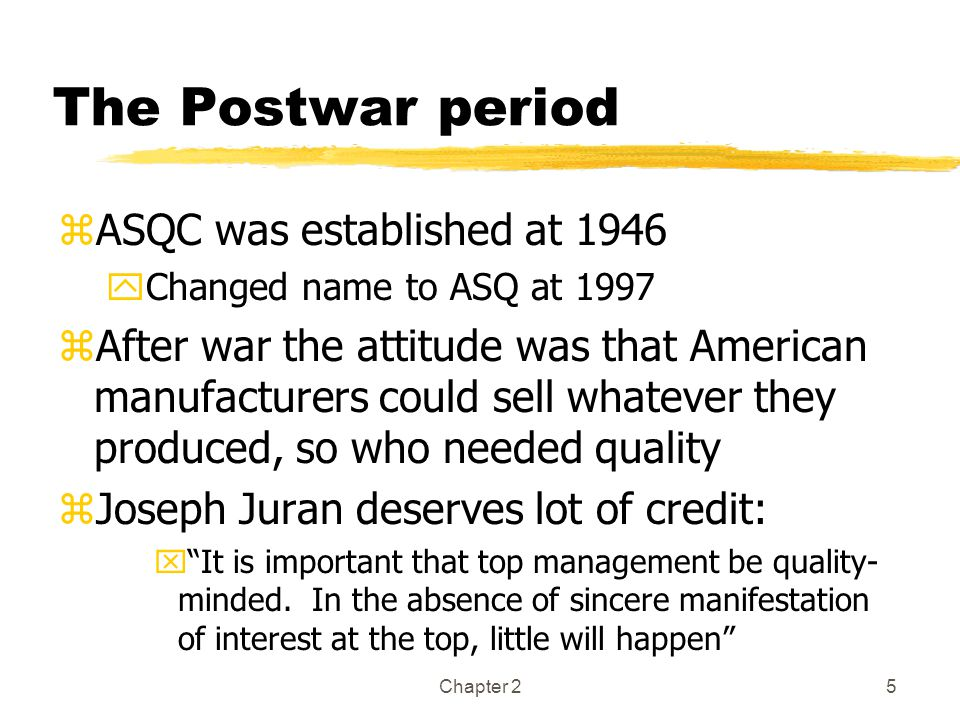 The Postwar period ASQC was established at 1946