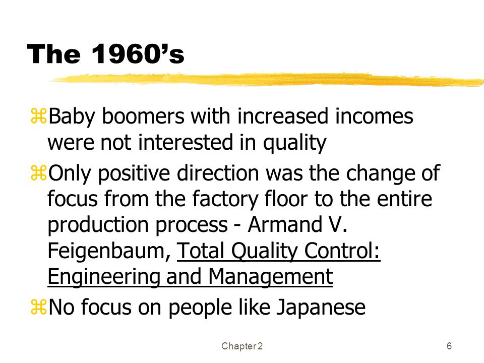 The 1960's Baby boomers with increased incomes were not interested in quality.