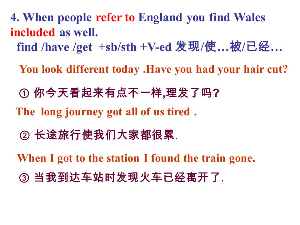 4. When people refer to England you find Wales included as well.