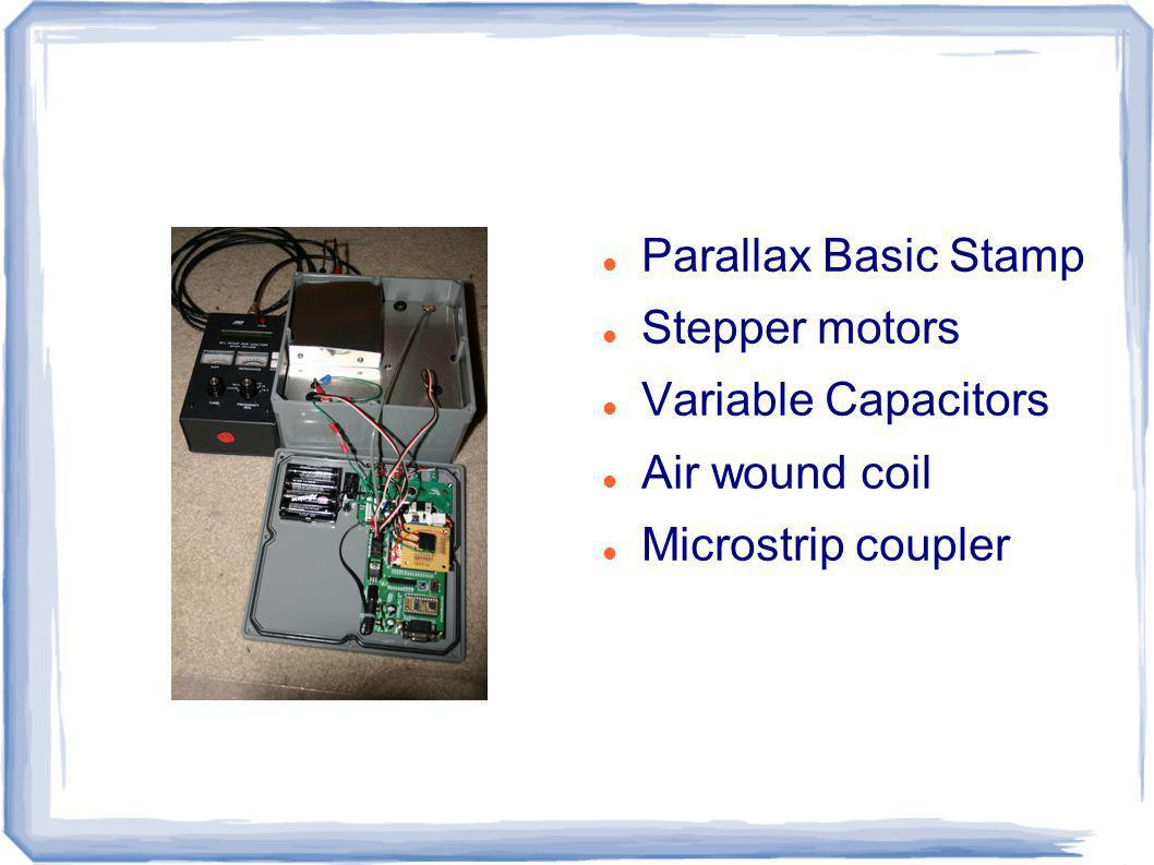 Parallax Basic Stamp Stepper motors Variable Capacitors Air wound coil Microstrip coupler
